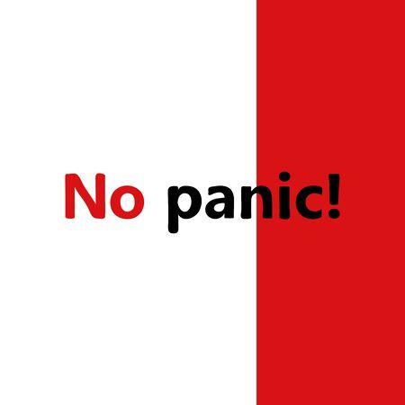 Sign with text No panic. Hand drawn warning text on white and red background. Symbol of a call to calm, lack of panic, be careful. Information plate. Vector illustration. Contrast card with lettering