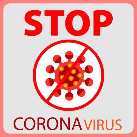 STOP corona virus. Sign caution corona virus. Corona virus danger and public health risk disease. Flat vector Vettoriali