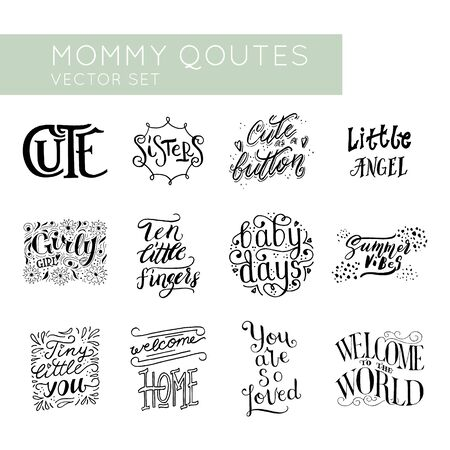 Mommy quotes hand lettering vector set.Baby Nursery and Bedroom posters.Bundle for your designs:apparel,t shirts,bags,posters,merch, fabric, wall design. Also good for bloggers and socail media. Vecteurs