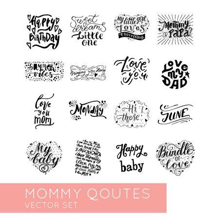 Maman cite l'ensemble de vecteurs de lettrage à la main. Affiches pour chambre de bébé et chambre à coucher. Bundle pour vos créations: vêtements, t-shirts, sacs, affiches, produits dérivés, tissu, design mural. Aussi bon pour les blogueurs et les médias sociaux.