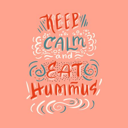 Hand drawn Hummus lettering with different illustrations around. Unique vector quote poster.Custom typography for your designs: package, merch and t-shirts.