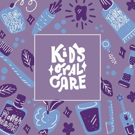 Kids oral care lettering quote that says - Kids oral care. Dental hygiene for child bckground. Illustration with motivational funny saying, colourful background.
