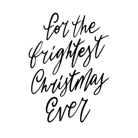 Hand drawn lettering quote template For the brightest Christmas ever with illustrations around. Unique vector script saying poster. Custom 