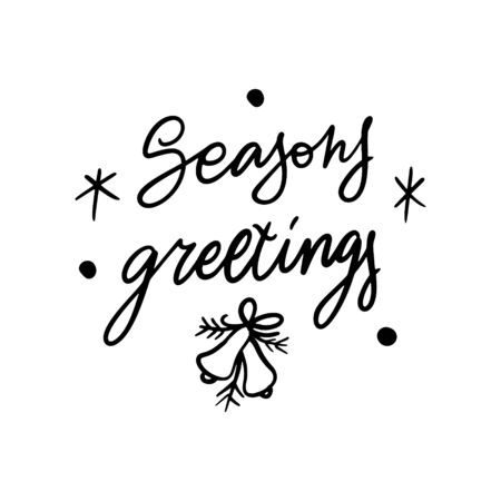 Hand drawn lettering quote template - Seasons Greetings - with illustrations around. Unique vector script saying poster. Custom  typography print for t shirts,bags,posters,merch,banners.