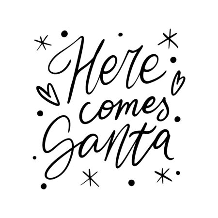 Hand drawn lettering quote template -Here Comes Santa - with illustrations around. Unique vector script saying poster. Custom  typography print for t shirts,bags,posters,merch,banners.