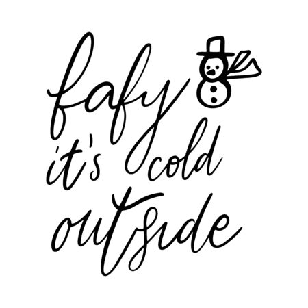 Hand drawn lettering quote template Baby its cold outside with illustrations around. Unique vector script saying poster. Custom  typography print for t shirts,bags,posters,merch,banners.