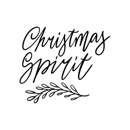 Hand drawn lettering quote template -Christmas Spirit - with illustrations around. Unique vector script saying poster. Custom  typography print for t shirts,bags,posters,merch,banners.
