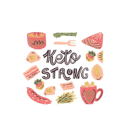 Ketogenic diet vector set. Hand lettering quote - Keto Strong - with different illustrations around. Unique typography poster for your designs:t-shirts,bags,posters,merch.