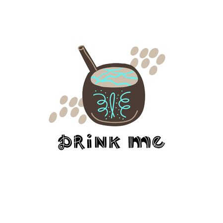 Hand drawn lettering quote - Drink me - with different illustrations around. Unique vector quote poster.Premade card for t-shirts,bags,posters,invitation. Illustration