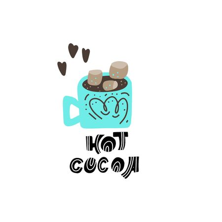 Hand drawn lettering quote -Hot Cocoa- with different illustrations around. Premade poster for t-shirts,bags,posters,invitation.