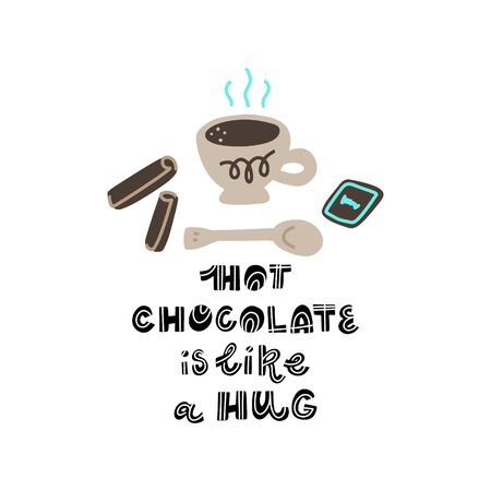 Hand drawn lettering quote - Hot Chocolate is like a hug - with different illustrations around. Premade poster for t-shirts,bags,posters,invitation.