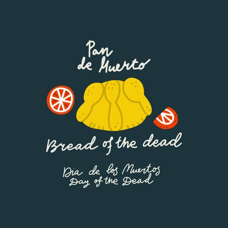 Mexican Day of the Dead  (Dia de los Muertos) Bread of the Dead vector symbol. Hand painted Premade card made in funny doodle style. Modern concept for cards, banners and merch design.