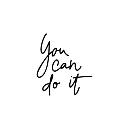 You can do it.Inspirational quote.Hand lettering female phrase in modern mono line style.Design is good as a print on t-shirts,bags,stationary,poster.