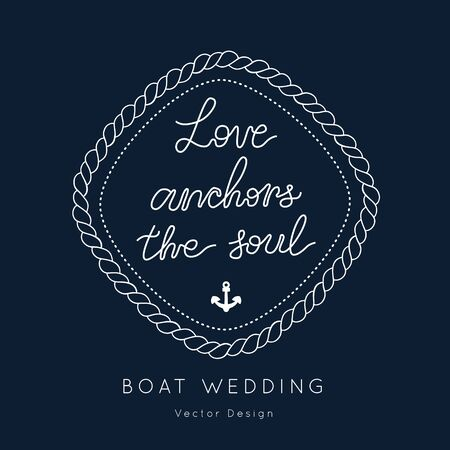 Love anchors the soul quote.Nautical Wedding vector template.Boat Rope sailor theme.Elegant sea invite card overlay in white  and navy blue colors. 向量圖像