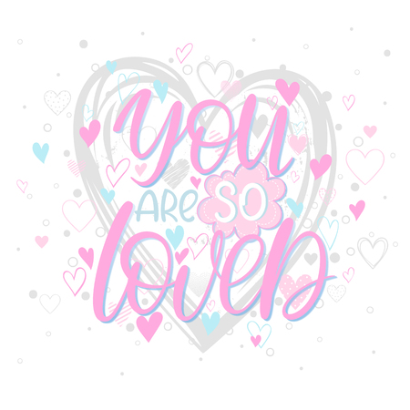 You are so loved - Hand painted lettering with different hearts. Romantic heart illustration perfect for design greeting cards, prints, flyers,holiday invitations and more.Vector Valentines Day card.