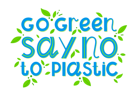 Say no to plastic - vector lettering.Ink brush inscription.Eco friendly lifestyle slogan,hand drawn illustration.Perfect for cards,flyers,labels,stickers,eco posters,typography design