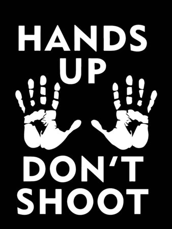 Hands Up Dont Shoot with Palms. Illustration depicting Black Lives Matter Poster Hands Up.