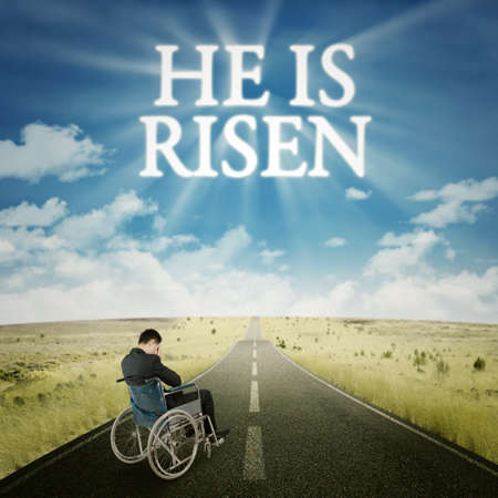 and he shines: Image of disabled man sitting on wheelchair and looks sad at the road with text he is risen on the sky