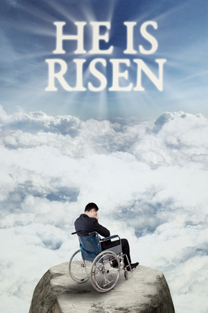 and he shines: Image of disabled man sitting on wheelchair and looks sad at the cliff with text he is risen on the sky