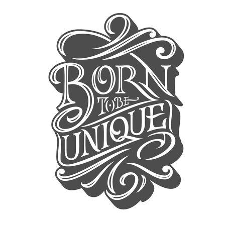 BORN TO BE UNIQUE typography on isolated background in retro style. Vector illustration for posters, T-shirts and postcards. Handmade typography for printshop. Vettoriali