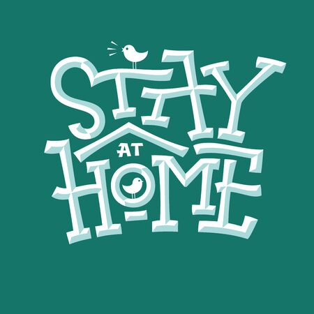 Stay at home bevel lettering with house and bird for self quarantine times. Emboss faux bold text on green background. Vector typographic illustration for decor, kids room, pillow, mug, cup, poster.