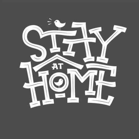 Stay Home typography. Lettering with birdhouse on dark gray background. Monochrome vector illustration with bold white font. Sketch on chalk board. Editable template for wall, print. Vectores