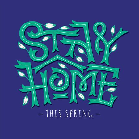 Stay at home this spring lettering with leaves on blue background. Coronavirus, COVID 19 protection typographic  . Vector floral illustration for print design, banner, shirt, wall decor, kids room Vectores