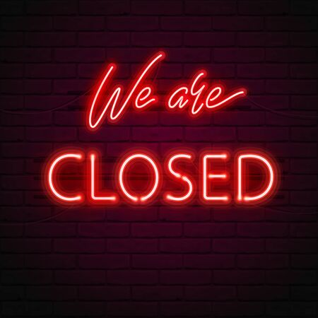 WE ARE CLOSED glow red neon font, fluorescent lamps on brick wall background. Vector illustration for design of sign on the door of shop, cafe, bar or restaurant, 3D. Bright vector typography. Vectores