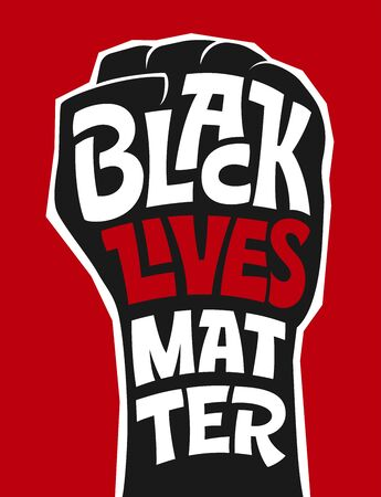 Typography in fist shape on red background. The raised, clenched fist has become symbol of Black Lives Matter movement. Vector illustration shirt, poster, banner and other protest printed material. Vectores