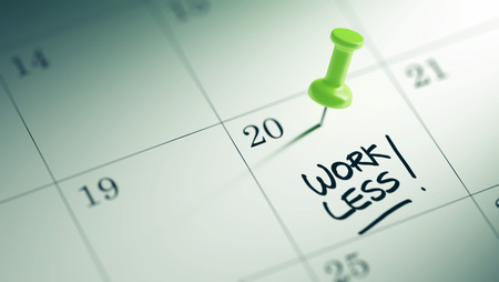 work less: Concept image of a Calendar with a green push pin. Closeup shot of a thumbtack attached. The words Work Less written on a white notebook to remind you an important appointment.