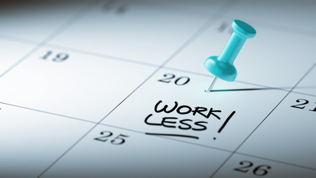 work less: Concept image of a Calendar with a blue push pin. Closeup shot of a thumbtack attached. The words Work Less written on a white notebook to remind you an important appointment.