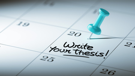 thesis: Concept image of a Calendar with a blue push pin. Closeup shot of a thumbtack attached. The words Write your thesis written on a white notebook to remind you an important appointment.