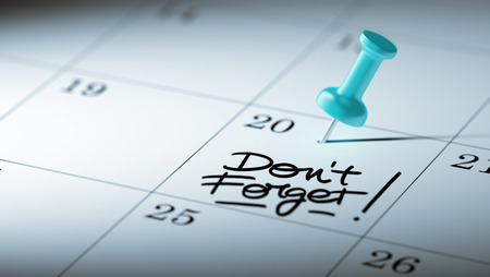 don't: Concept image of a Calendar with a blue push pin. Closeup shot of a thumbtack attached. The words Don`t Forget written on a white notebook to remind you an important appointment.