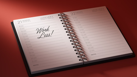work less: Closeup of a personal calendar setting an important date representing a time schedule. The words Work Less written on a white notebook to remind you an important appointment.