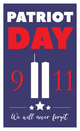 9.11 Patriot Day, September 11, 2001. Never Forget. Vector illustration EPS10.