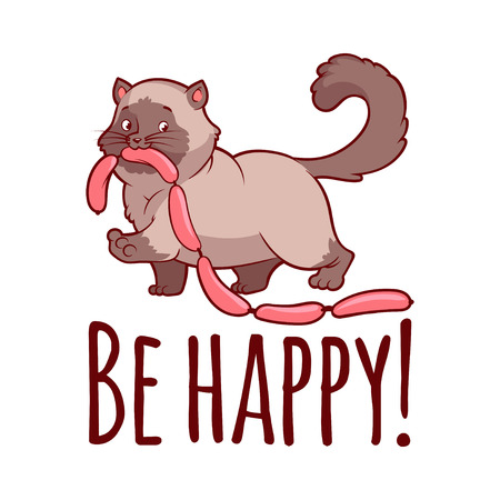 kitty: Happy fat cat with sausages. Card: Be happy! Vector clip-art illustration on a white background.