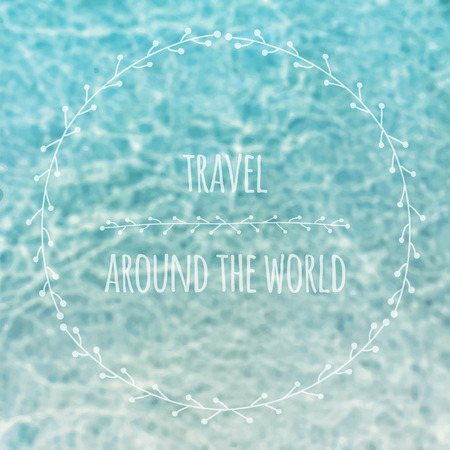 Travel concept bage. Blurred shallow sea water with hipster badge. Retro label design, backdrop. Bokeh Travel design. Travel around the world text. Vector illustration.