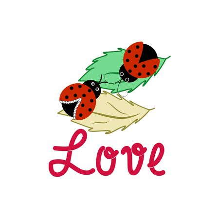Ladybirds on leaf and lettering love. Illustration ladybug. Cute colorful sign red insect symbol spring, summer, garden. Template for t shirt, apparel, card, poster Design element Vector illustration