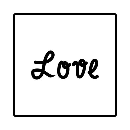 Lettering hand Love in white square. Fashion graphic background design. Modern stylish abstract texture. Monochrome template for t shirt, textiles, wrapping, poster, card, etc. Vector illustration