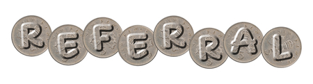 REFERRAL - Coins on white background Stock Photo