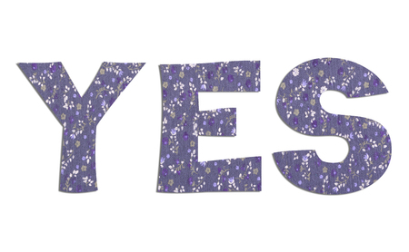 YES word with floral fabric texture on white background