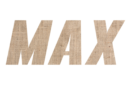 MAX word with burlap texture on white background