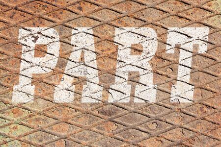 Word PART on rusty metal texture