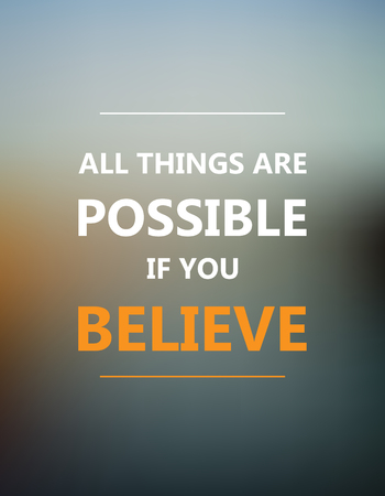 Inspirational motivational quote. All things are possible if you believe. Motivation quote poster, Inspiration words, Motivate quote image, Inspire quote design, Inspire vector.