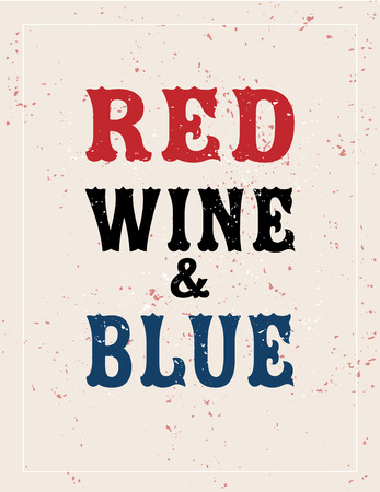Red wine and blue, fourth of July banner,  typography Çizim