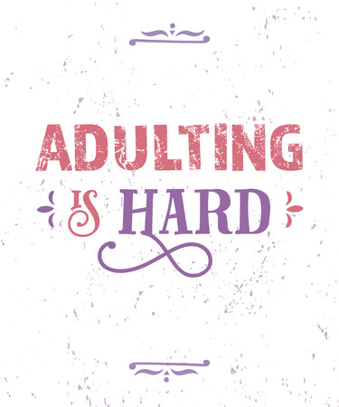 Adulting is hard. Funny quote. Hand drawn vintage illustration. Çizim