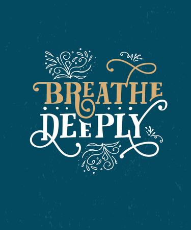 Breathe Deeply Hand drawn vintage illustration