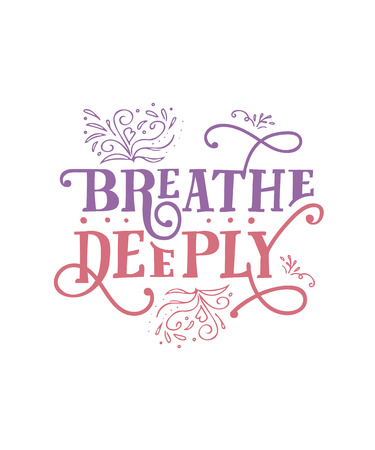 Breathe Deeply. Funny quote. Hand drawn vintage illustration.