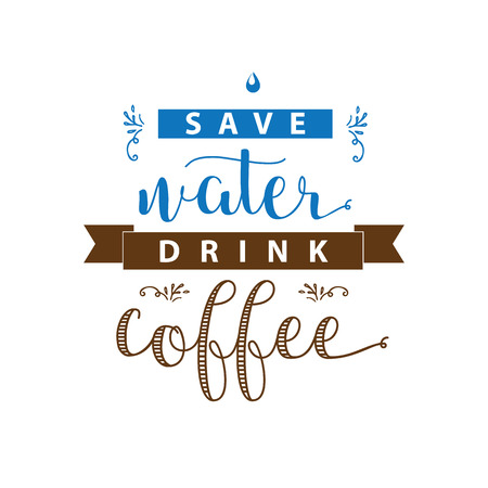 Save water drink coffee lettering Çizim
