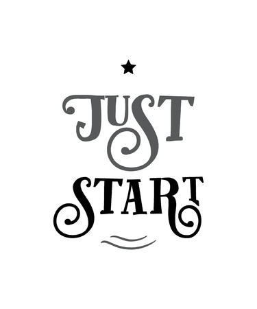 Just start. Funny quote. Hand drawn vintage illustration. Çizim